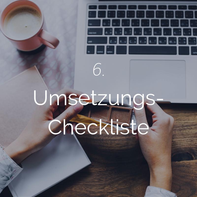 Im Anschluss an die Beratung erhältst Du eine individuelle Umsetzungscheckliste, damit Du genau weißt, was zu tun ist -