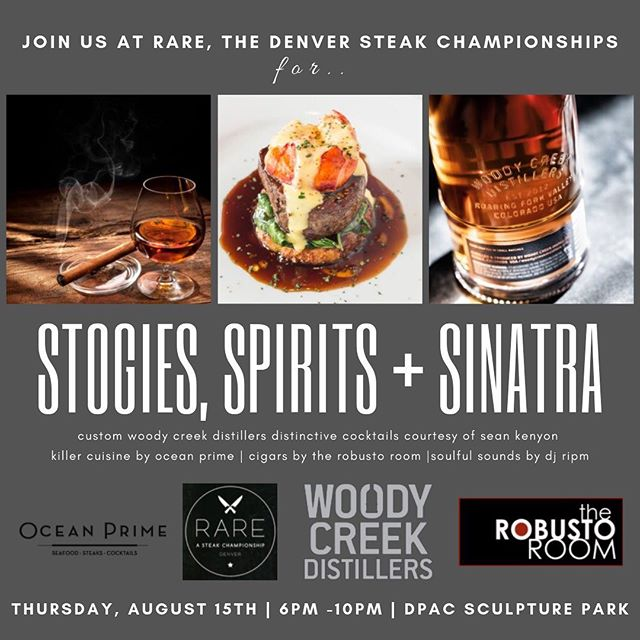 Join @woodycreekdistillers at @raresteakfest THIS Thursday, August 15th at DPAC Sculpture Park for Stogies, Spirits and Sinatra with incredible food pairings by @ocean_prime_denver and @oceanprimedtc cigars by Robusto Room @avreliyamela18716 and libations crafted by the one and only @seankenyon13. Enjoy the ambiance as @djripm spins tunes and hang in our lounge created by @amoragroup