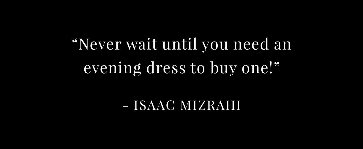 Isaac Mizrahi Quote