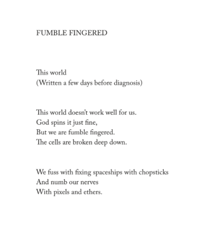 Here's a little preview poem for today, Fumble Fingered. A thought that crossed my mind when it wandered during a writing class. An arrow in my quiver. -