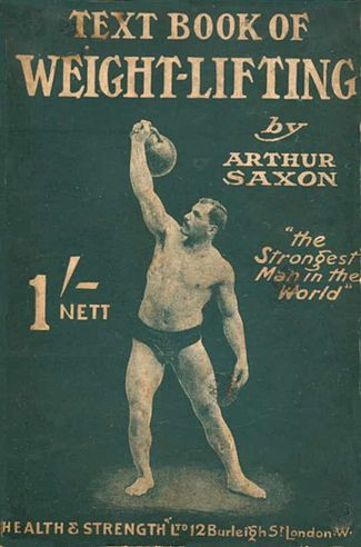 The_Text_Book_of_Weight-Lifting_(Arthur_Saxon,_1910)_(front_cover).jpg