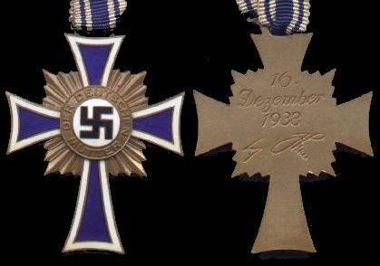 Mother's Cross  (Mutterkreuz)  A Christian cross given to German mothers  Hitler encouraged several programs for the growth of a strong German Nazi Volk. These programs involved the encouragement of the virtues of German motherhood for the purpose of increasing the size of their families and the abolition of abortions (except for the mentally ill). In 1938, Hitler instituted a new award to honor German Nazi motherhood, especially for large families. He awarded such mothers the cross of Honor of the German Mother ( Ehrenkreuz der deutschen Mutter ).  Although the German Iron cross usually appears symmetrical this particular cross, by lengthening the vertical member, it becomes a Christian cross.