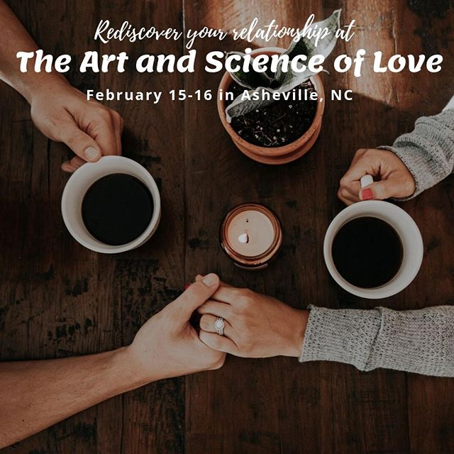 Another workshop for The Art and Science of Love is available this winter!  Join us in Asheville on February 15-16 to re-awaken your passion and love for each other. The early bird special will be available until December 1. Spots will sell out  so get them while you can!