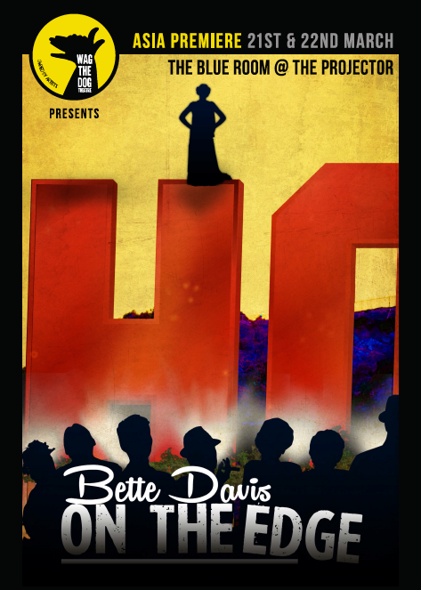Wag The Dog Theatre's production of Bette Davis On the Edge opened on March 20th 2019 at the The Projector, building, Singapore.