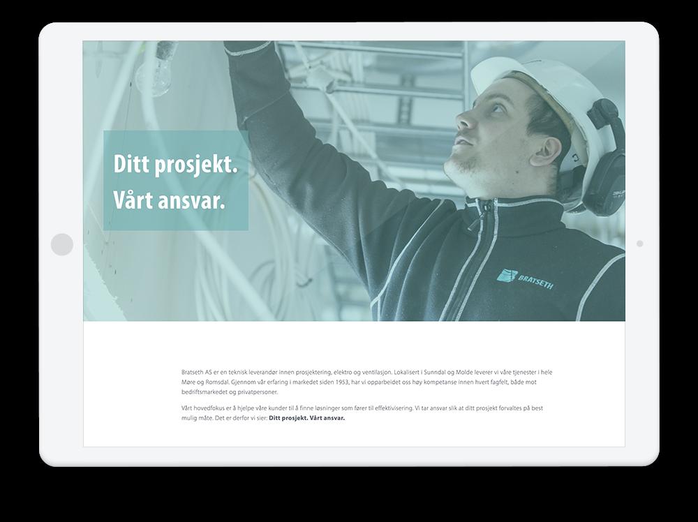 Nettside - Vi har designet en nettside som gir en god kundereise og presenterer Bratseths tjenester på en oversiktlig måte. Nettsiden kan du se her: www.bratseth.as