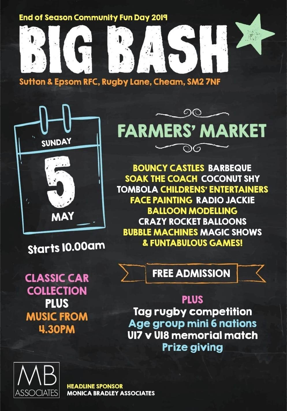 BIG BASH -SUTTON & EPSOM RUGBYFOOTBALL CLUB - Sunday 5th May 2019Time: 10am - 4pmVenue: Epsom, Surrey