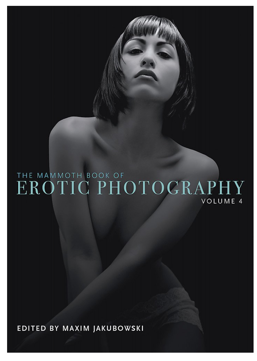 Erotic Photography 4, (Mammoth book, 2013)