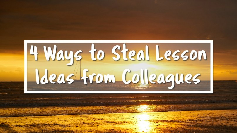 03-4-Ways-to-Steal-Lesson-Ideas-from-Colleagues.jpg