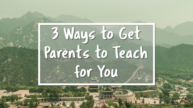 Ways to Get Parents to Teach for You.JPG