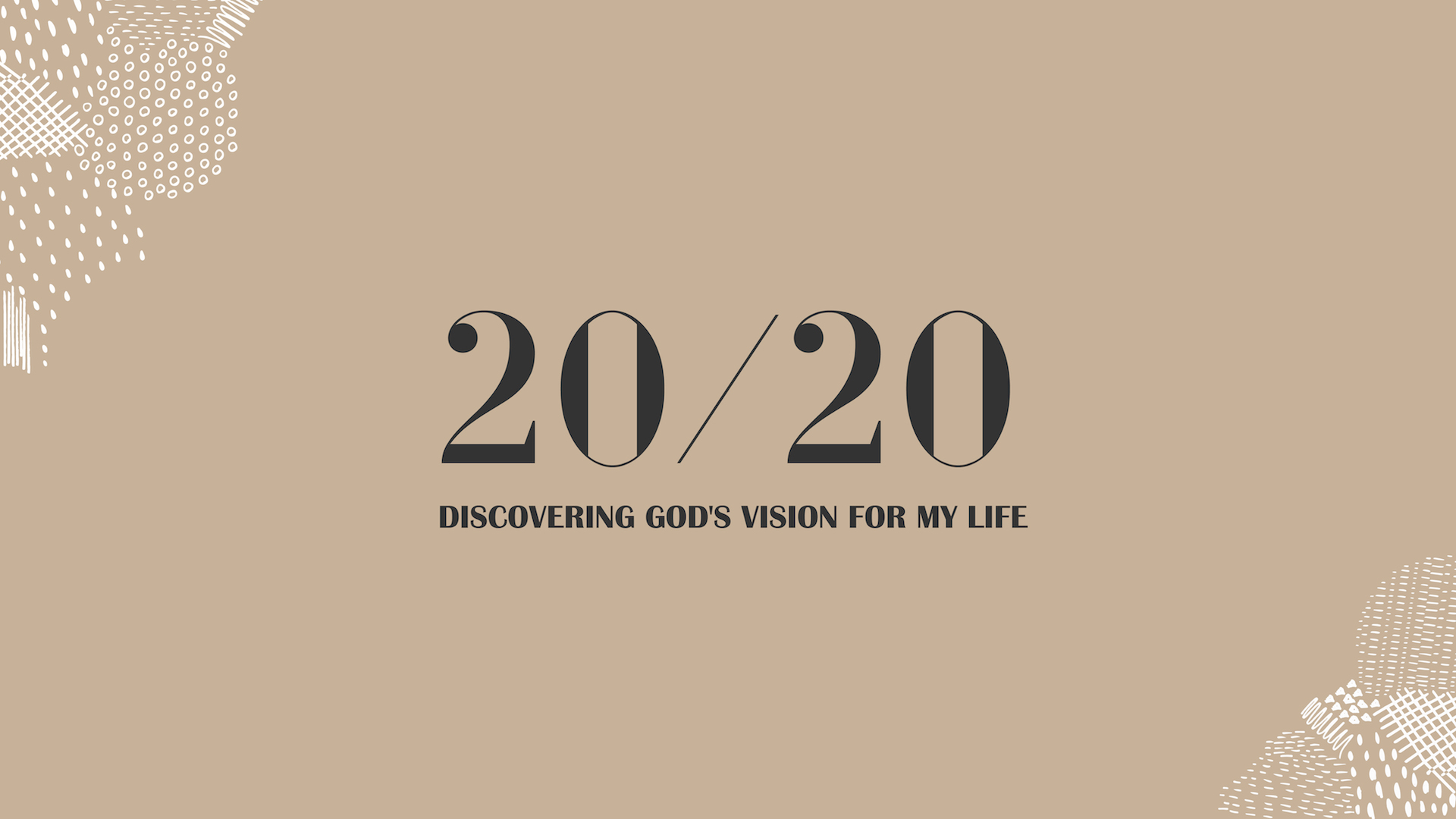 20/20 - STARTING THE YEAR WITH GOD-EYE VISION. WHERE IS GOD DIRECTING US IN THIS NEW SEASON? DISCOVER GOD'S VISION FOR YOUR LIFE.