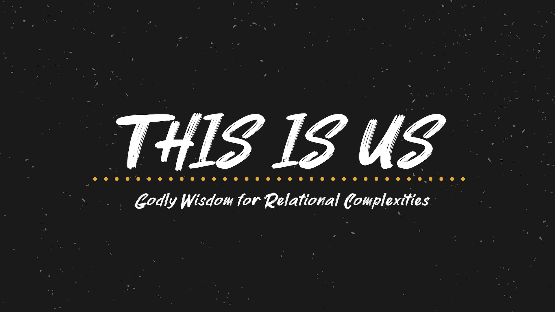 This is us - LET'S LEARN ABOUT RELATIONSHIPS. WE KNOW THEY CAN BE COMPLEX, BUT GOD'S WORD GIVES US WISDOM TO NAVIGATE THEM.