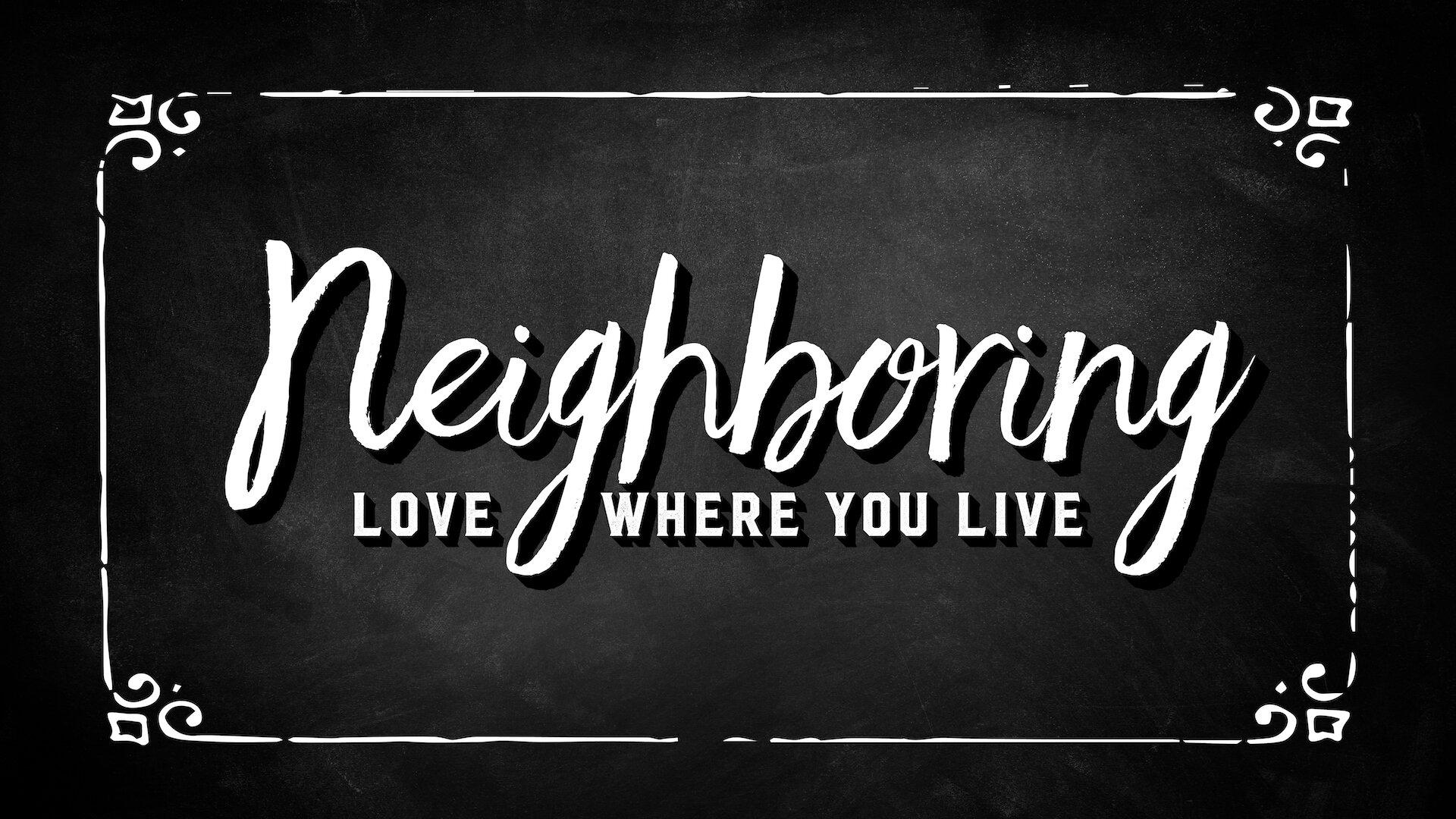 Neighboring Love Where you Live-01.jpg