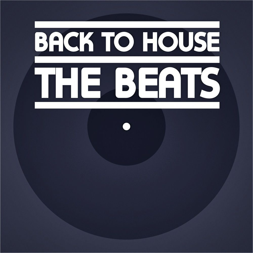 back to house - the beats