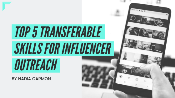 Top 5 Transferable Skills For Influencer Outreach.png