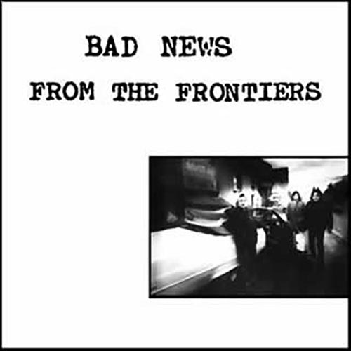 Bad News from the frontiers