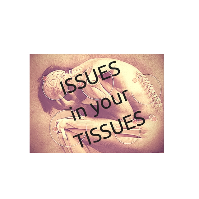 issuesin-yourtissues.jpg