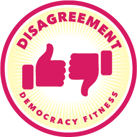 IN A DEMOCRACY, WE OFTEN DISAGREE. ENAGEG IN DISAGREEMENT WITHOUT FEELING ANGRY OR HURT.