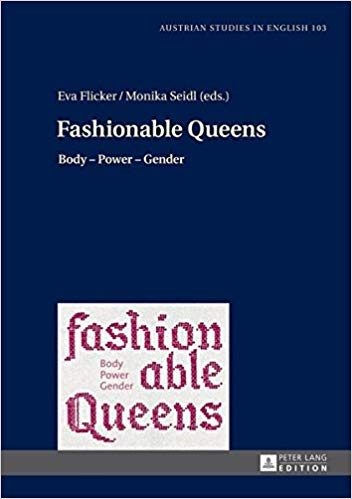 Fashionable Queens: Body Power Gender -