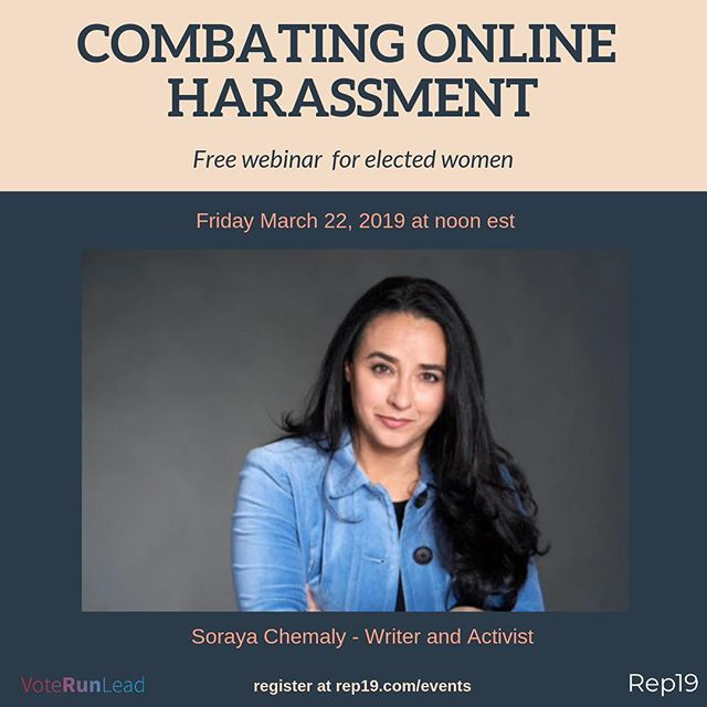 Up next in our series is writer and activist @sorayachemaly! Learn skills on how to combat online harassment and more. This webinar is open to elected women officials only. There's still time to sign up! Register here —  Rep19.com/events (link in bio) #rep19 #voterunlead #womeninpolitics