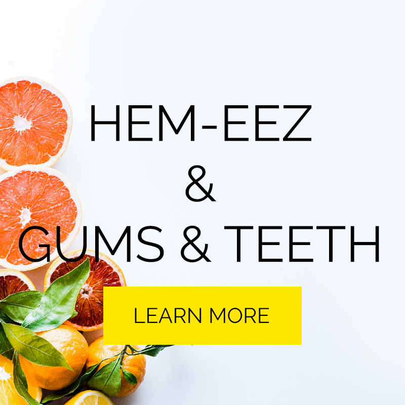 Hemeez and Gums and Teeth