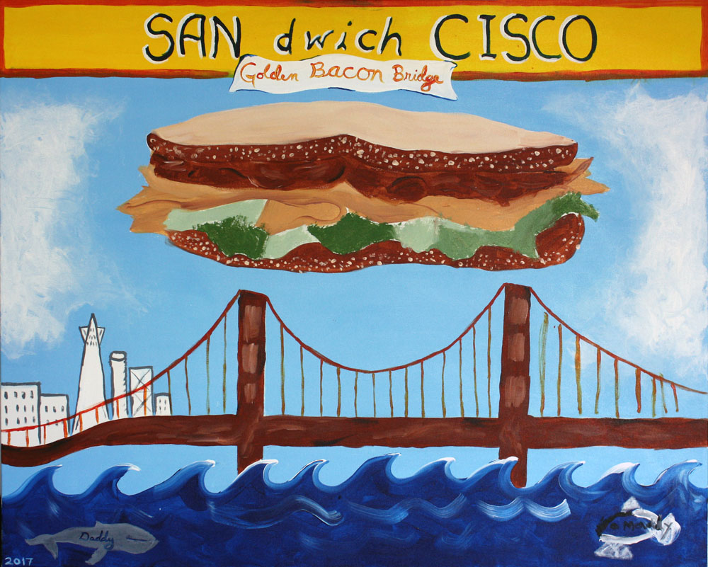 """San - dwich- Cisco and the Golden Bacon Bridge"" by Maddy Daddy. 40' x 50"" acrylic on Canvas."