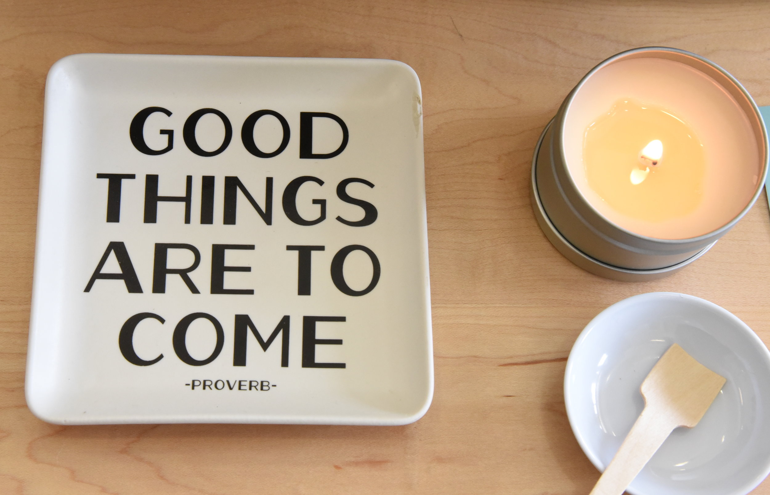good things are to come.JPG