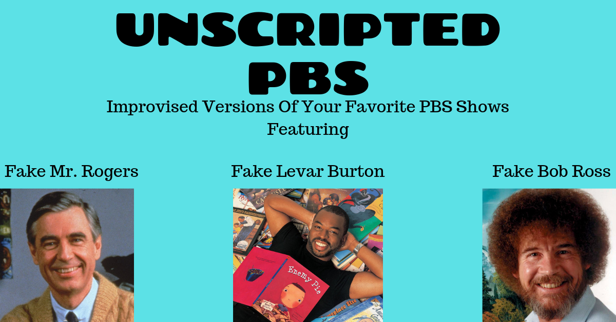 Improvised versions of your favorite PBS Shows!