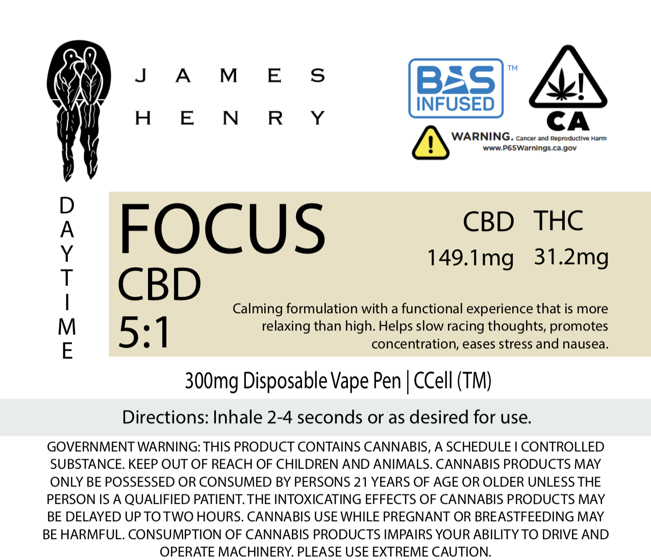 Daytime: Focus 5:1 CBD to THC - Ideal formulation for new consumer experiences, anxiety relief, and focus.High CBD formulation with accompanying THC and terpene profiles that give full functional experience to enable activity and task execution.Patients and Customers Have Noted Relief from the Following:-Anger Management-Anxiety/Anxious Thoughts-Hang Overs-Menstrual Pains-Nausea-Nerve Pain