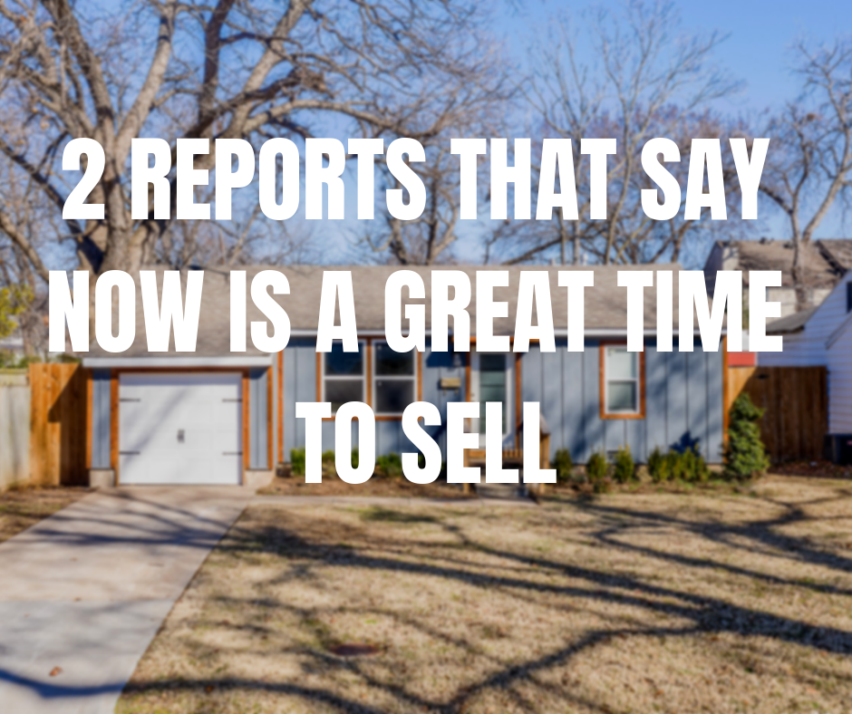 2 REPORTS THAT SAY NOW IS A GREAT TIME TO SELL.png