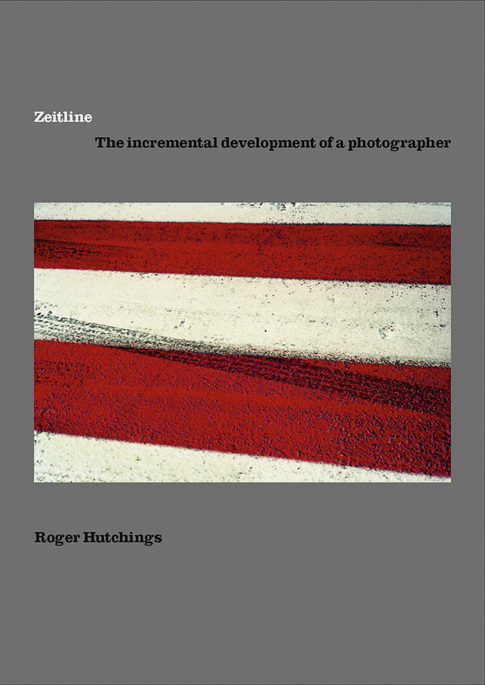 Catalogue published on the occasion of the exhibition Zeitline by Roger Hutchings with a foreword by Max Houghton