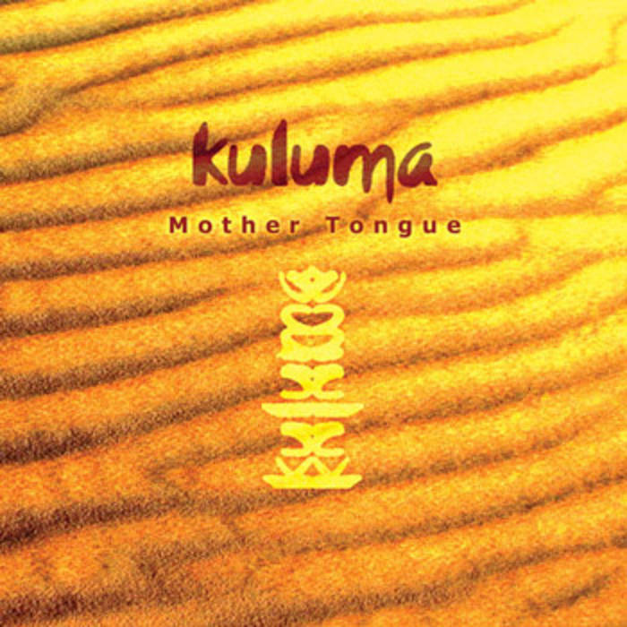 "KULUMA Mother Tongue - Click on the image to listen to tracks from KULUMA's album ""Mother Tongue"" on BandCamp"