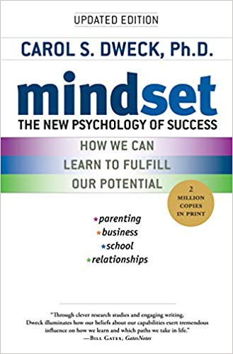 Mindset: The New Psychology of Success; How We Can Learn to Fulfill Our Potential Carol S. Dweck, PhD