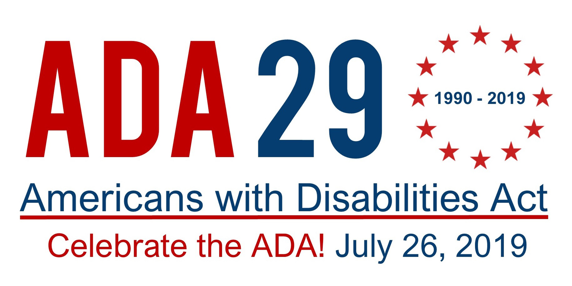 Celebrate the ADA 29 (1990-2019) Americans with Disabilities Act - July 26, 2019