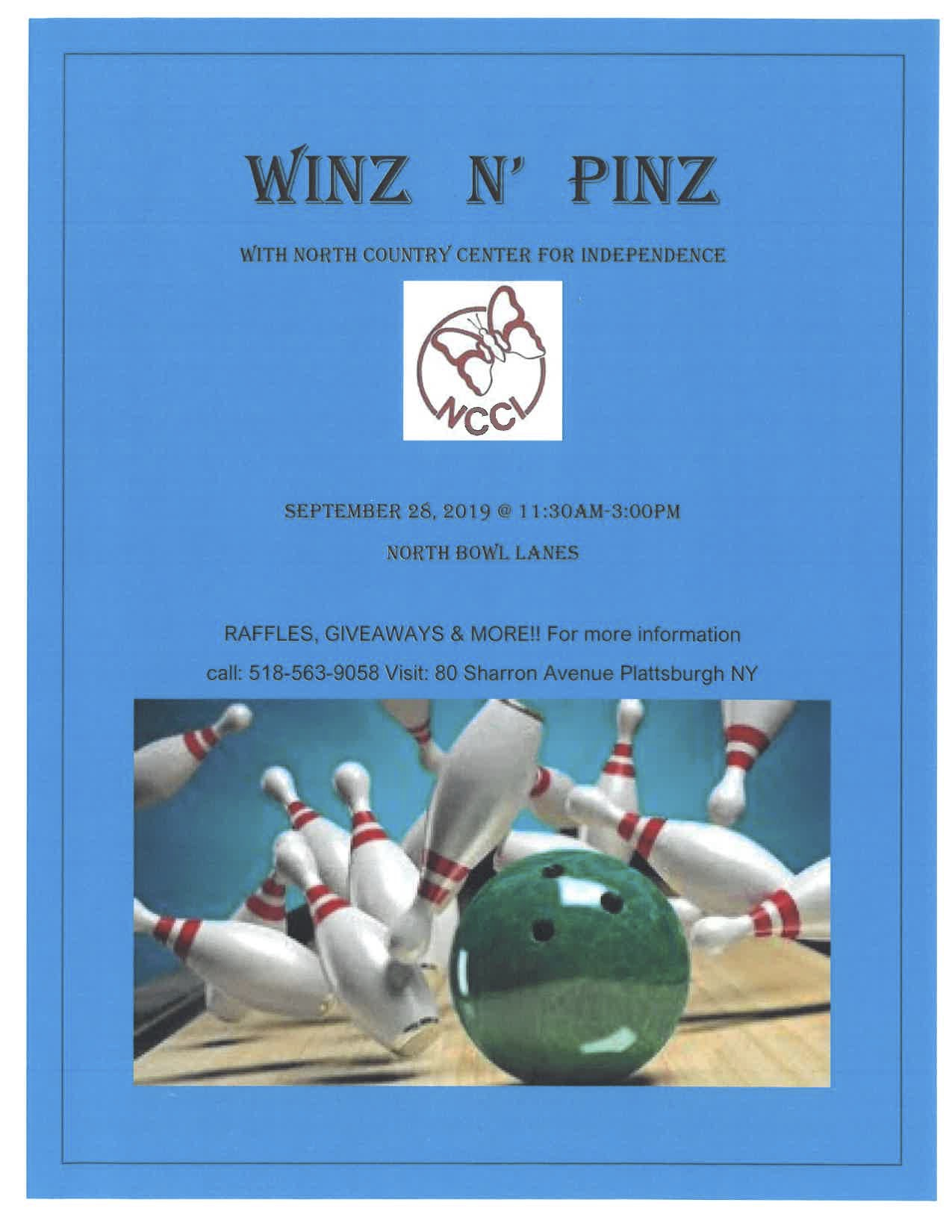 Winz N' Pinz with North Country Center for Independence - September 28, 2019 @ 11:30 am - 3:00 pm. North Bowl Lanes - raffles, giveaways & more!! For more information call: 518-563-9058 visit 80 Sharron Avenue, Plattsburgh, NY