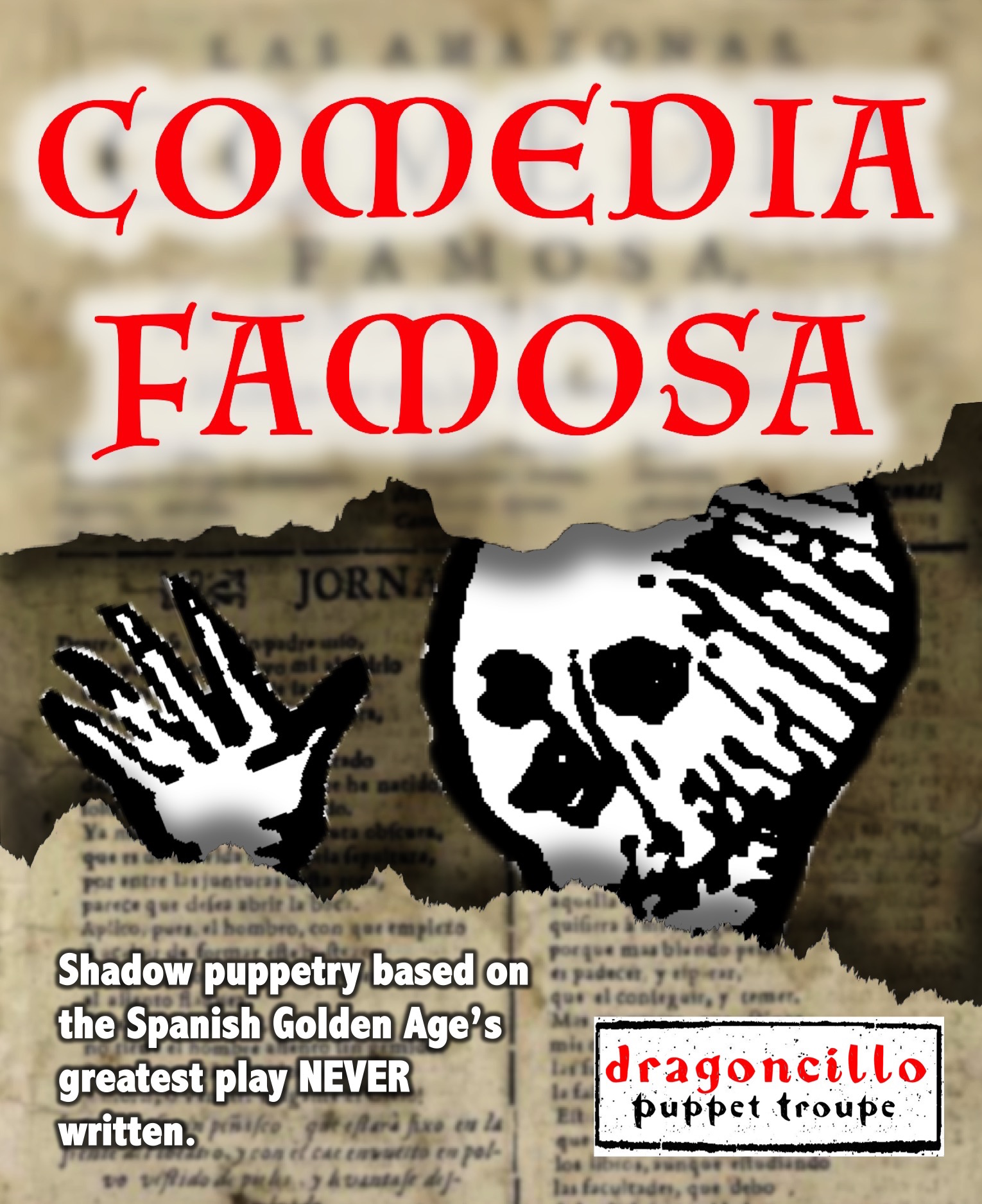 Comedia famosa (2020) - Coming soon, a shadow puppet adaptation of the play seventeenth-century Spain's greatest playwrights—Lope de Vega, Tirso de Molina, Sor Juana Inés de la Cruz, Pedro Calderón de la Barca, Augustín Moreto, Juan Ruíz de Alarcón— never intended to write.Stay tuned for updates!