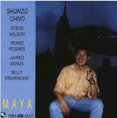 Maya (1991)  Alto Saxophone –  Steve Wilson (2)  (tracks: 1,3,4,6,7)  Bass –  James Genus   Drums –  Billy Drummond   Flugelhorn –  Shunzo Ohno   Mastered By –  Yoshio Kobayashi   Piano –  Renee Rosnes   Tabla –  Ray Spiegel  (tracks: 3)  Trumpet –  Shunzo Ohno