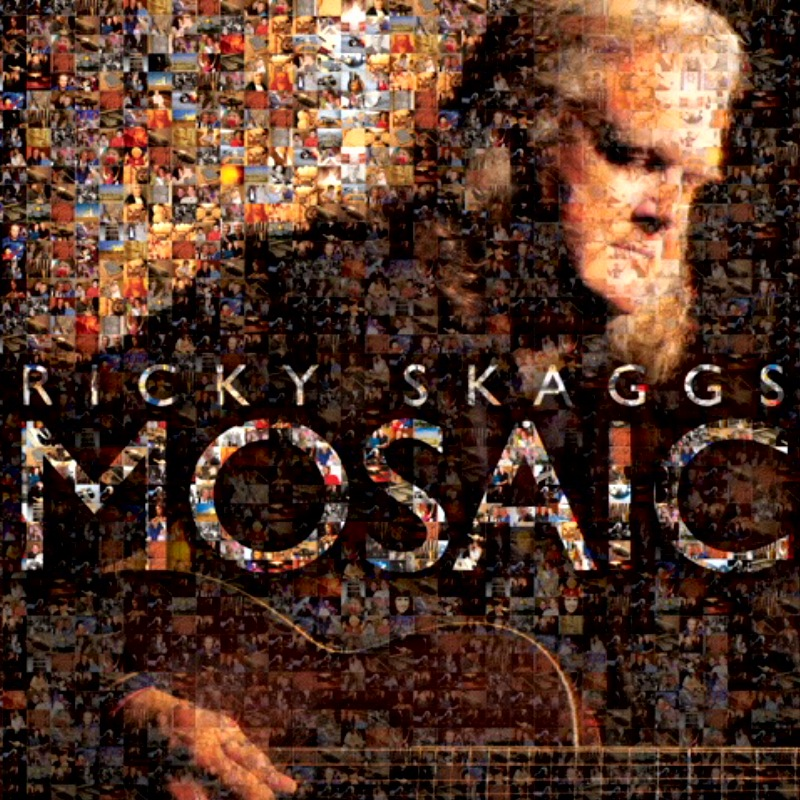 Mosaic by Ricky Skaggs - Co-written and co-produced by Gordon Kennedy