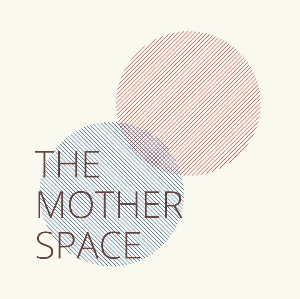THE MOTHER SPACE  weekly gatherings for mothers & their babies