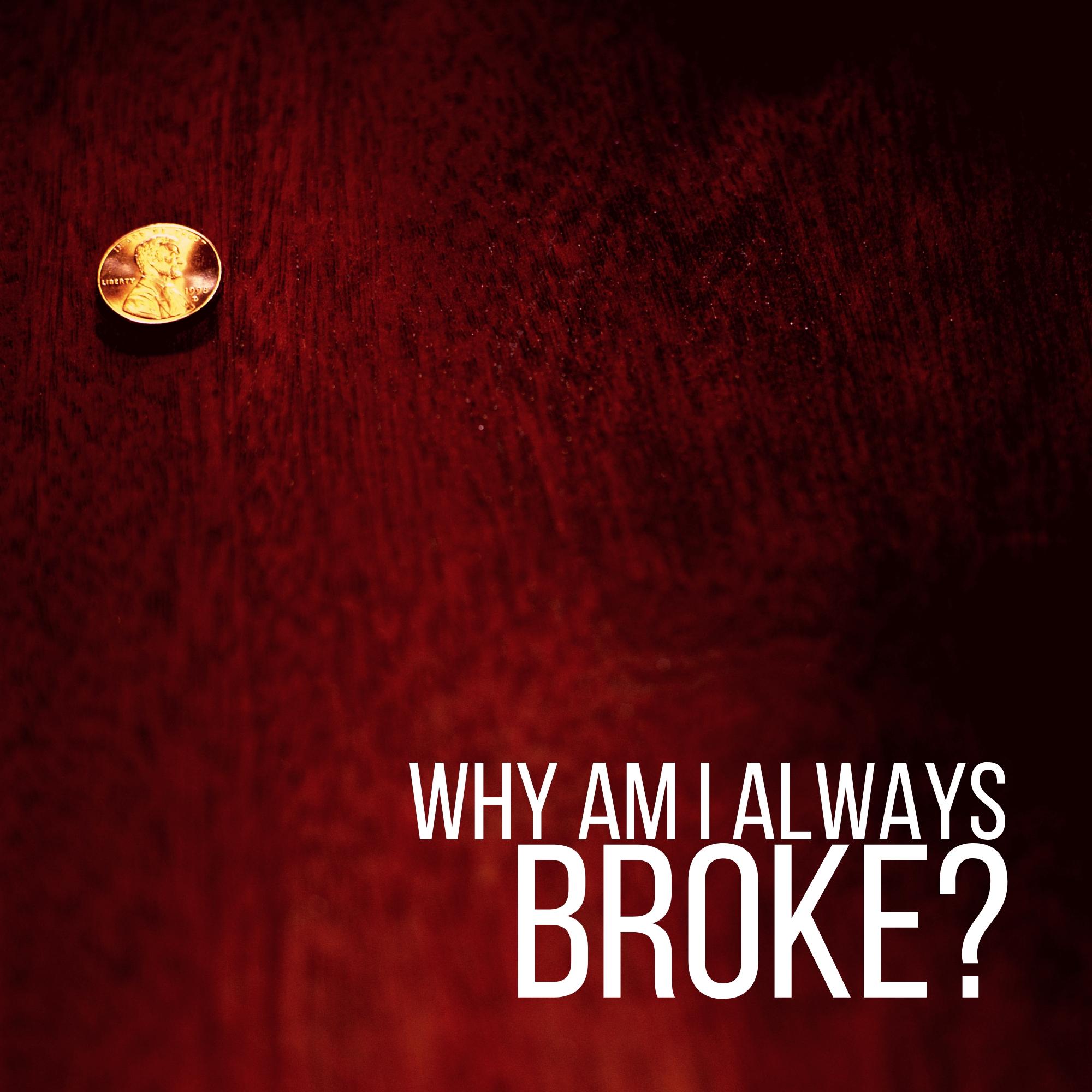 Why am i always broke?