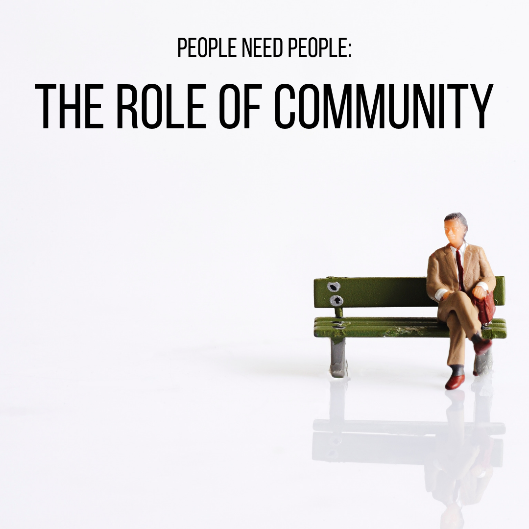 People need people:  The role of community