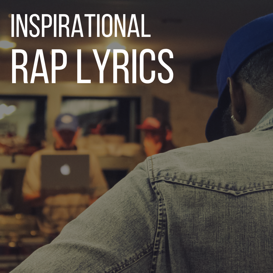 Inspirational Rap Lyrics