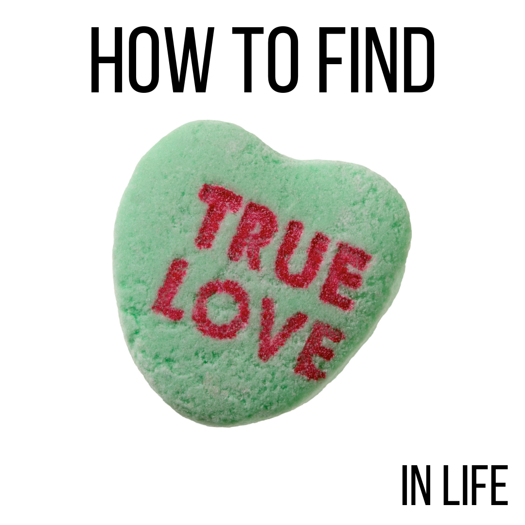How To Find True Love In Life