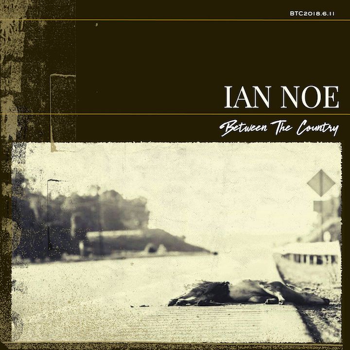 Ian Noe | Between the Country