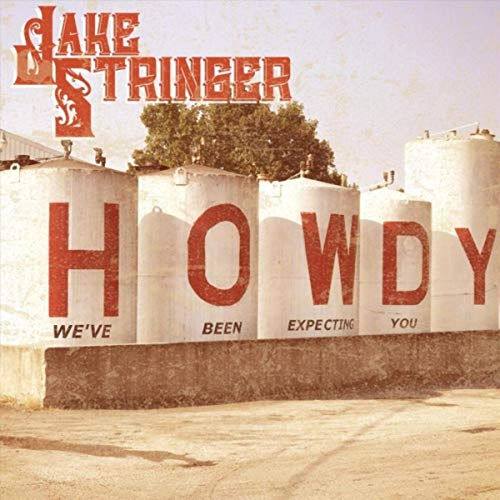 Jake Stringer | Howdy We've Been Expecting You