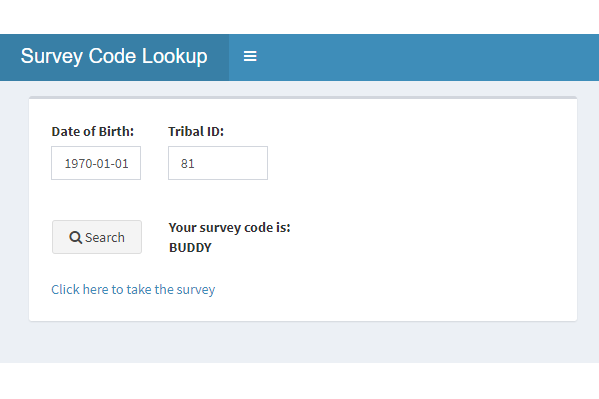 Survey Code Search Tool - This is a tool we developed to help survey participants look up a unique ID code that allows them to take a survey.
