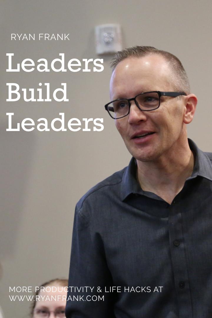Leaders Build Leaders