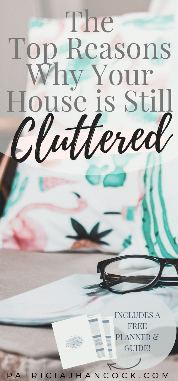 Learn the top reasons why your house is still cluttered and how to finally declutter your house for good. These decluttering obstacles can be detrimental to your home's functionality and to your well-being. Within this article, we'll cover the top five and how to fix them. Includes a free checklist and workbook for your entire house! #decluttering #organization #konmari #minimalism