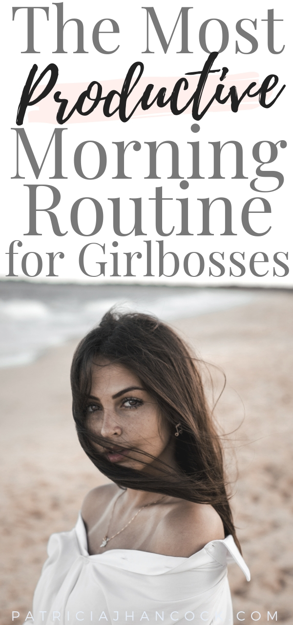 In this article, you'll learn the best morning routine for girlbosses and entrepreneurs that will boost your productivity! These morning routine ideas will help you be more productive through out the day and help you focus on your most important tasks. With a simple morning routine, you'll be able to get more done in less time, and feel good about yourself! #morningroutine #girlboss #entrepreneur #selfcare #productivity