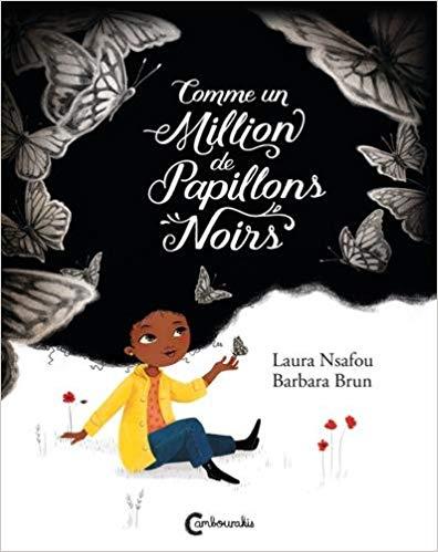 Comme un Million de papillons noirs - Par Laura Nsafou