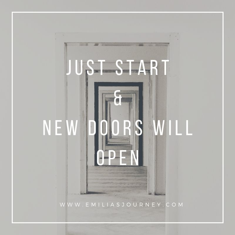 Just Start & new doors will open | Emilia Ohrtmann